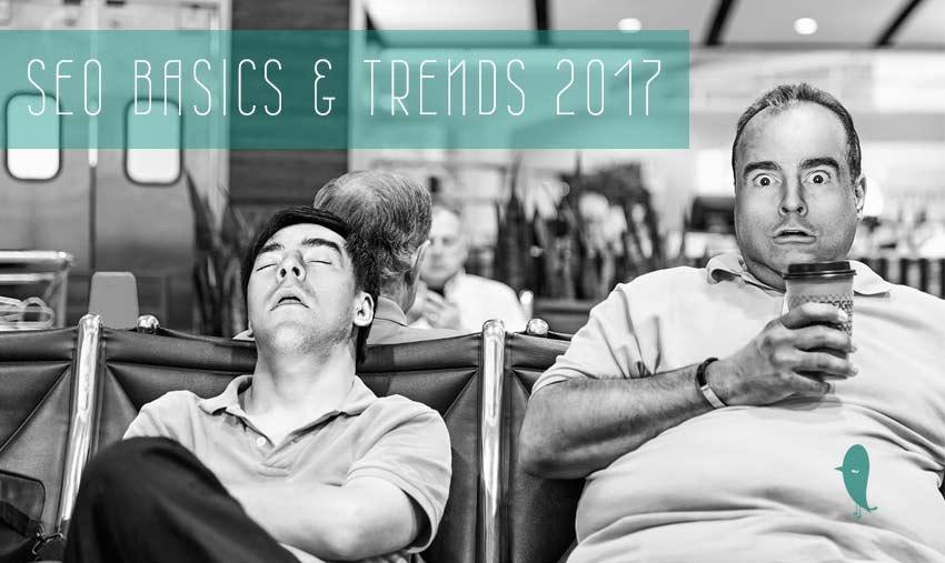 Suchmaschinenoptimierung 2017 | SEO Trends & Basics