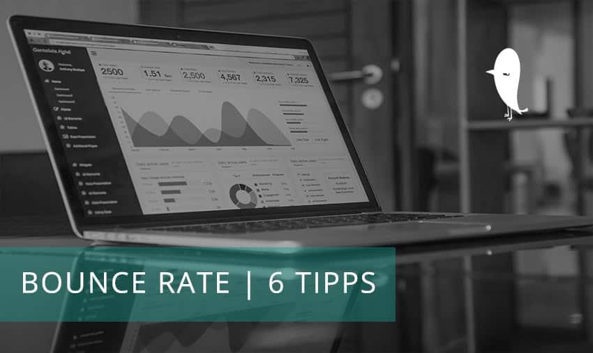Bounce Rate | 6 Tipps für eine kleinere Absprungrate